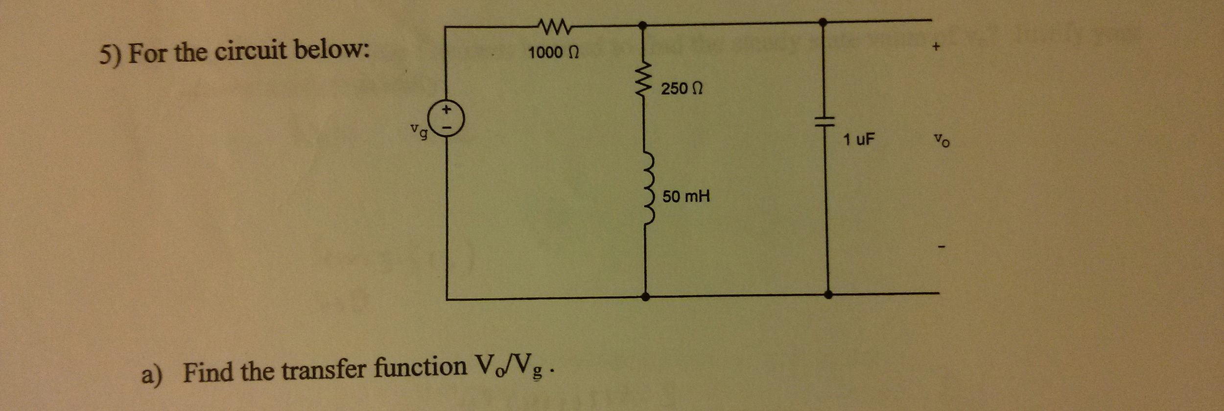 For the circuit below: Find the transfer function
