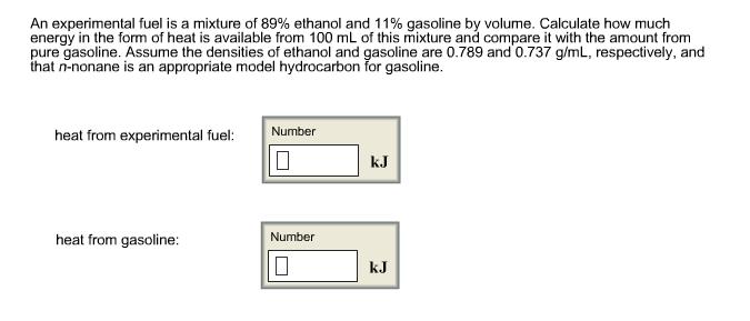 An Experimental Fuel Is A Mixture Of 89% Ethanol A... | Chegg.com