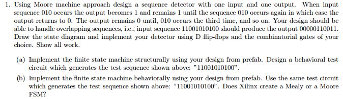 Using Moore machine approach design a sequence det