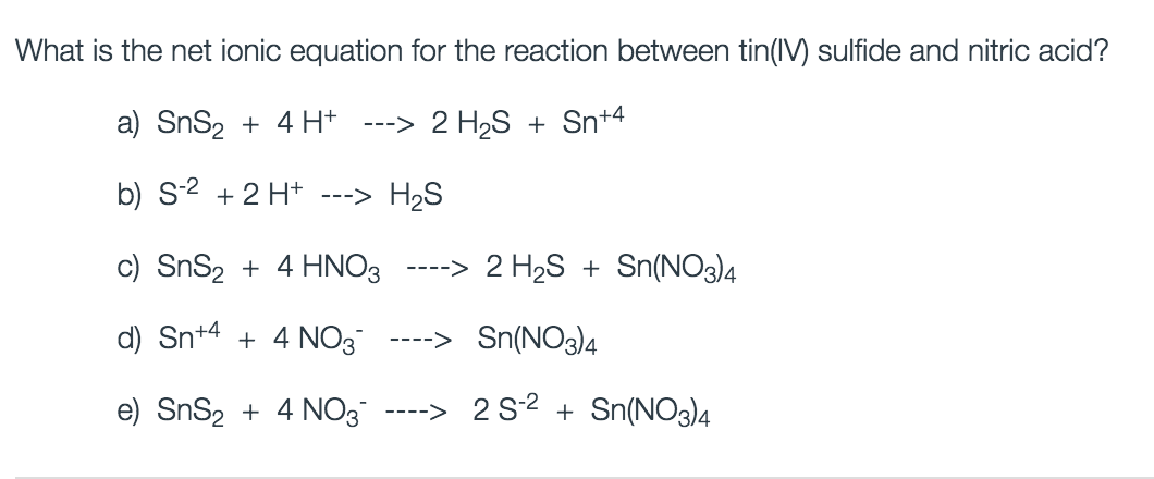 write the net ionic equation for the following reaction A net ionic equation shows only those that are changed during the course of the reaction to write ionic equations follow write the net ionic equation by.