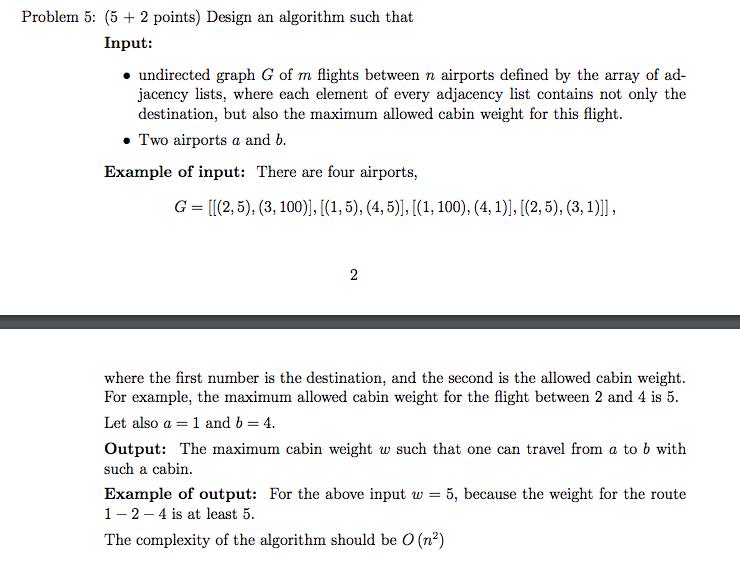 Solved: Problem 5: (5 + 2 Points) Design An Algorithm Such ...