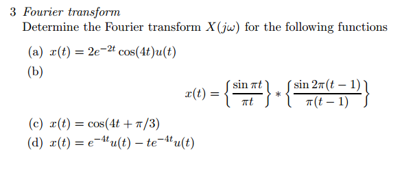 Fourier transform Determine the Fourier transform