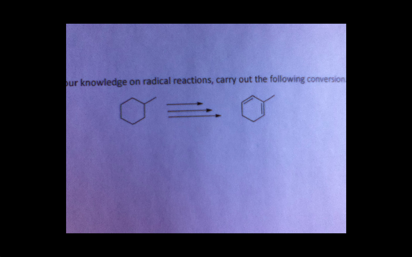 knowledge on radical reactions, carry out the fo