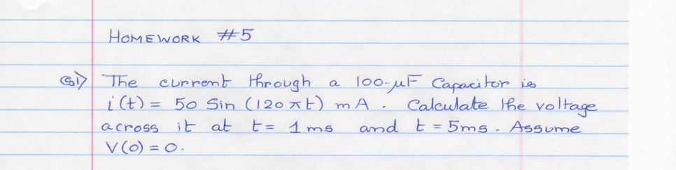 The current through a 100muF capacitor is i(t)=50s