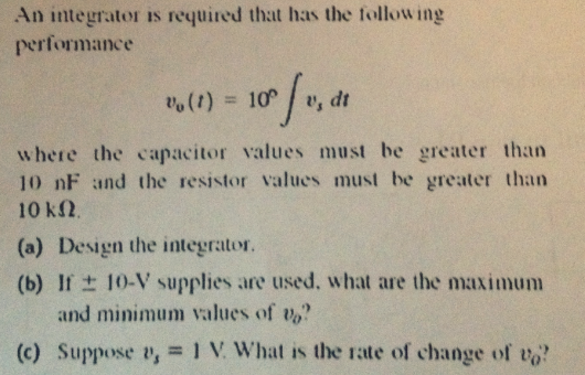 An integrator is required that has the following p
