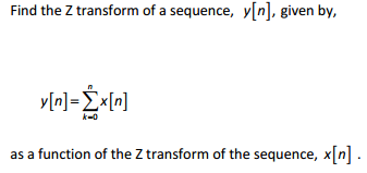Find the Z transform of a sequence, y[n], given by