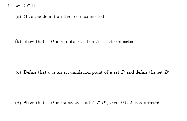 Let D R. (a) Give The Definition That D Is Connected
