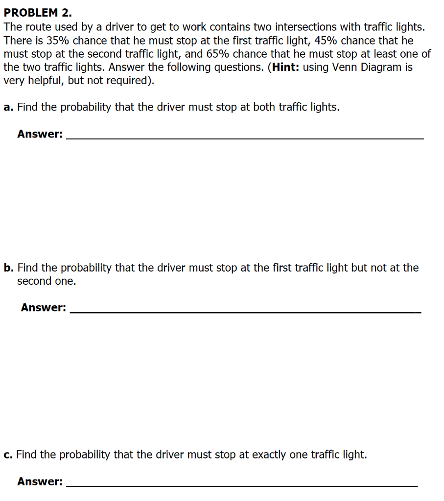 Problem 2 the route used by a driver to get to wo chegg problem 2 the route used by a driver to get to work contains two intersections pooptronica