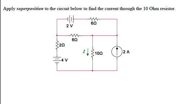 Apply superposition to the circuit below to find t