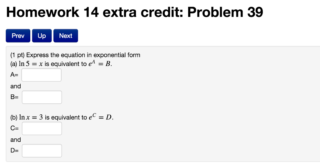 Express The Equation In Exponential Form In 5 = X ... | Chegg.com