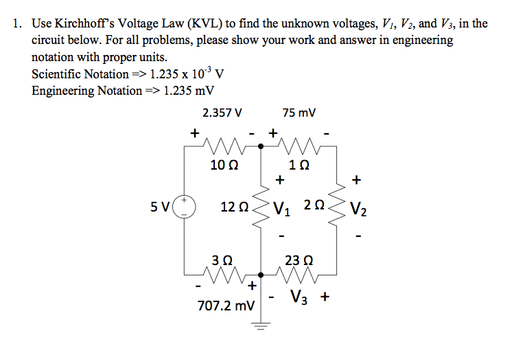 Use Kirchhoff's Voltage Law (KVL) to find the unkn