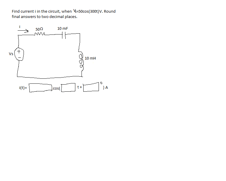 Find current i in the circuit, when Vs=50cos(300t)