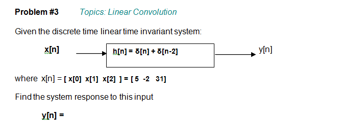 Given the discrete time linear time invariant syst