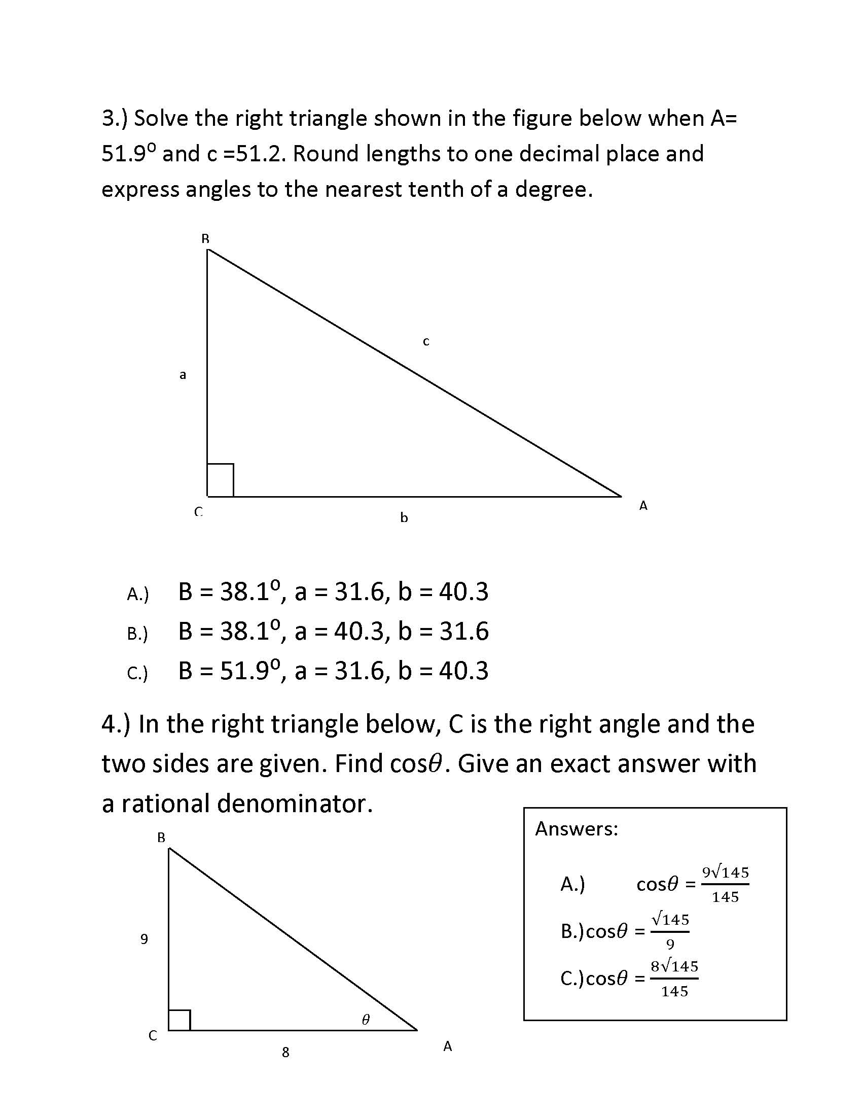 Show Transcribed Image Text Solve The Right Triangle Shown In The Figure  Below When A= 519 Degree And C =512 Round Lengths To One Decimal Place  And