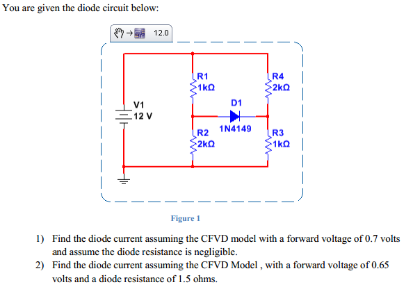 You are given the diode circuit below: Figure 1