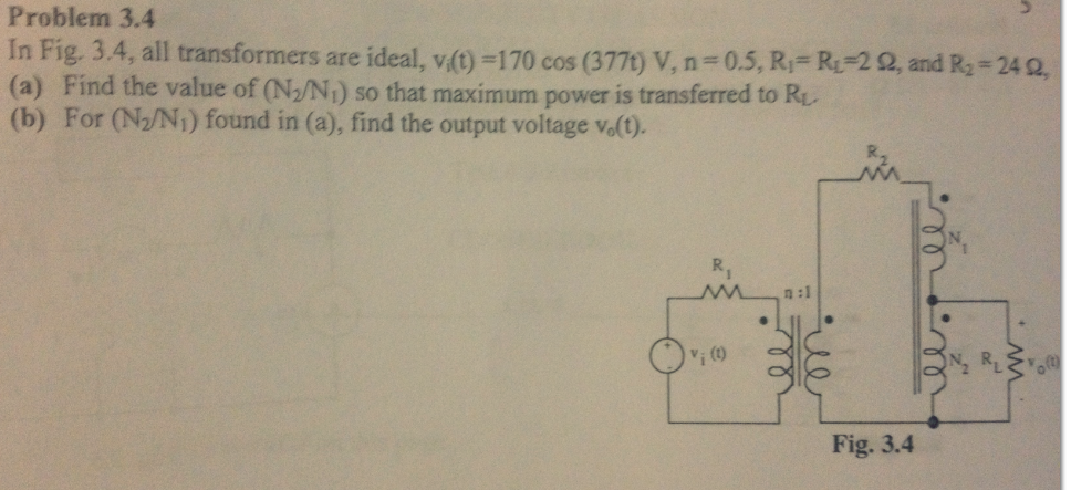 In Fig. 3.4, all transformers are ideal, vi(t) =17