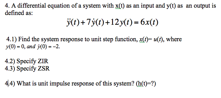 A differential equation of a system with x(t) as a