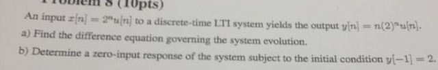 An input x[n] = 2nu[n] to a discrete-time LTI syst