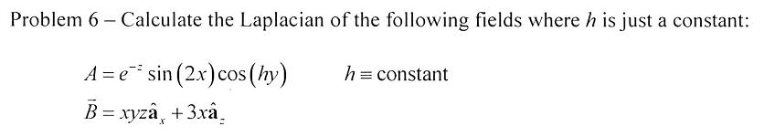 Calculate the Laplacian of the following fields wh