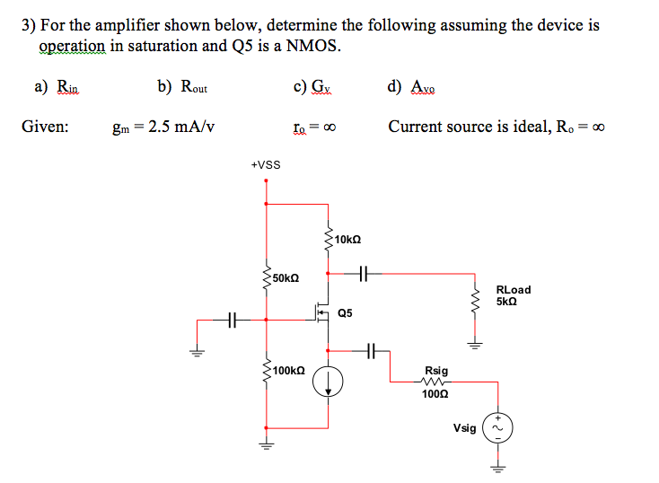 For the amplifier shown below, determine the follo