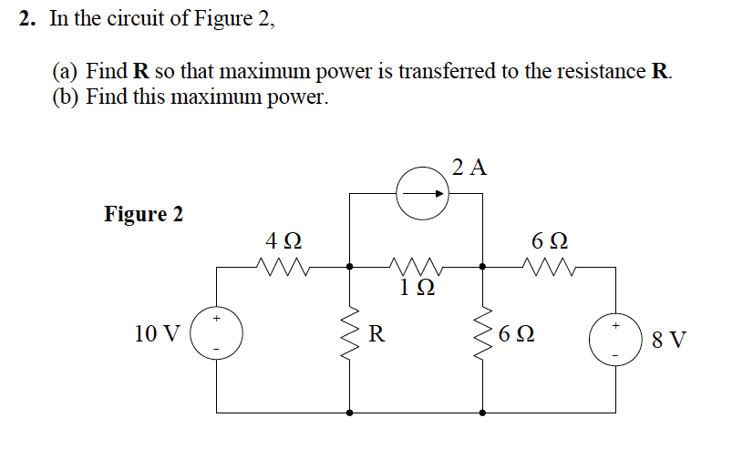 In the circuit of Figure 2, Find R so that maximu