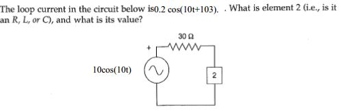 The loop current in the circuit below is0.2 cos(10