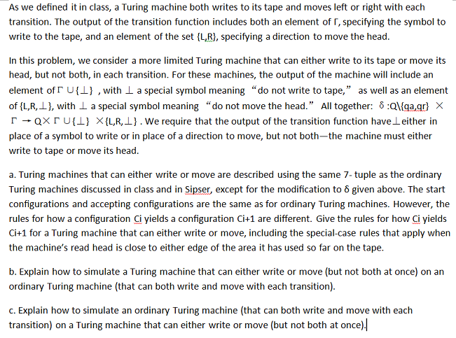 As we defined it in class, a Turing machine both w