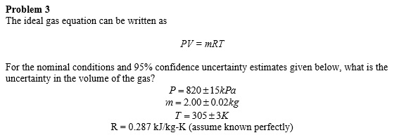The Ideal Gas Equation Can Be Written As PV = MRT ...