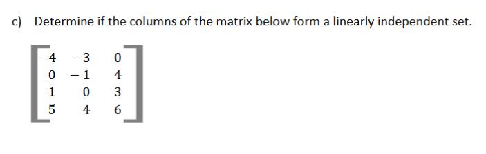 Determine If The Columns Of The Matrix Below Form ... | Chegg.com
