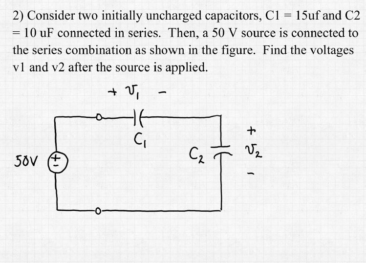 Conside two initially uncharged capacitors, C1 = 1