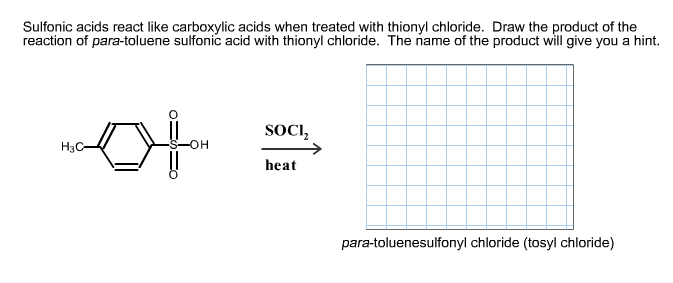 Sulfonic acids react like carboxylic acids when tr