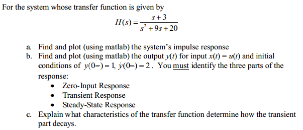 For the system whose transfer function is given by