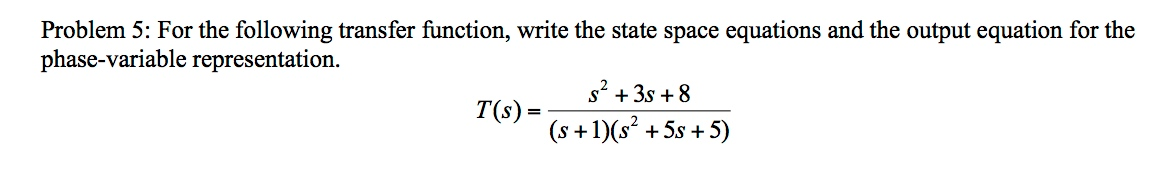 For the following transfer function, write the sta