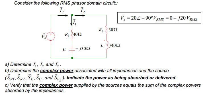 Consider the following RMS phasor domain circuit::