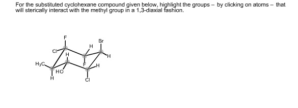 For the substituted cyclohexane compound given bel