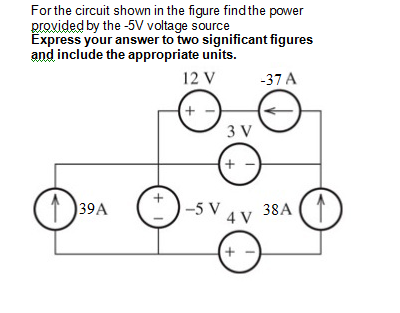 For the circuit shown in the figure find the power
