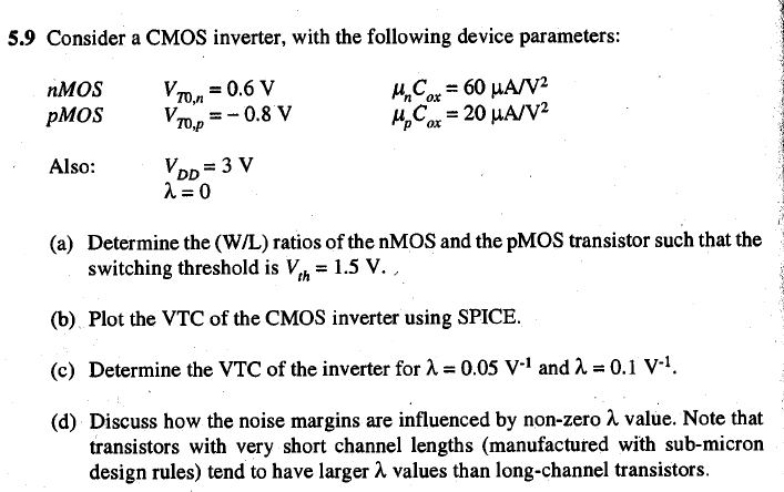 Consider a CMOS inverter, with the following devic