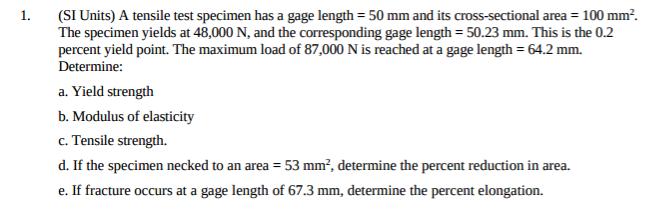 A Tensile Test Specimen Has A Gage Length = 50 Mm ... | Chegg.com