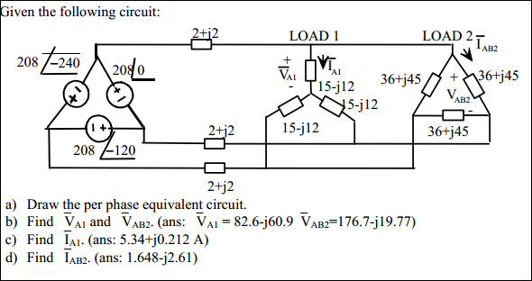 Given the following circuit: Draw the per phase e