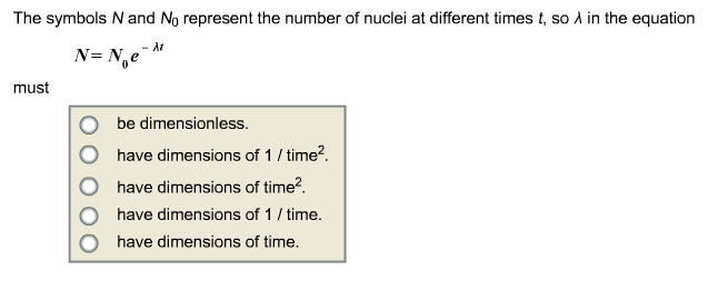 Solved The Symbols N And N0 Represent The Number Of Nucle