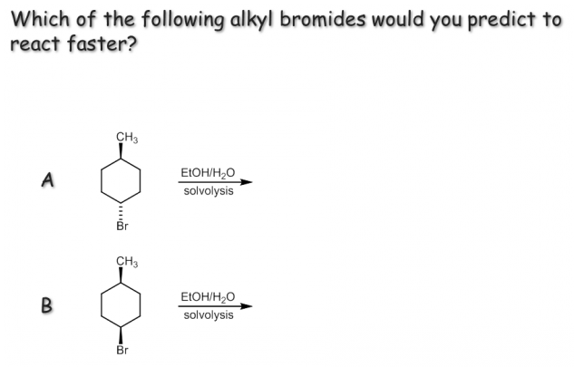 Which of the following alkyl bromides would you pr