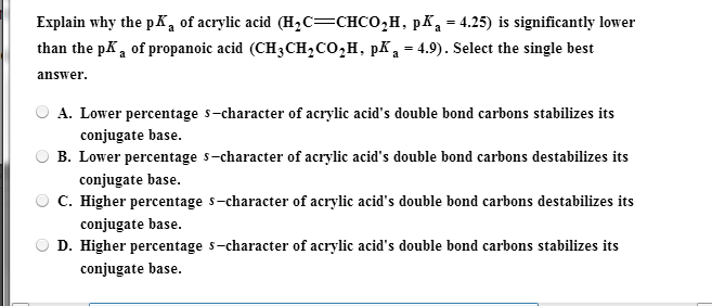 Explain why the pKa of acrylic acid (H2C CHCO2H,