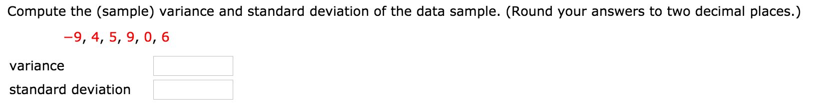 Compute The (sample) Variance And Standard Deviation Of The Data Sample.  (Round