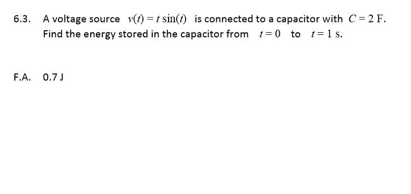 A voltage source v(t)=tsin(t) is connected to a ca