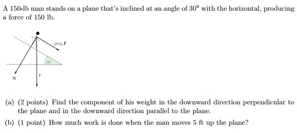 a 150-11) man stands on a plane that's inclined at | chegg, Human Body