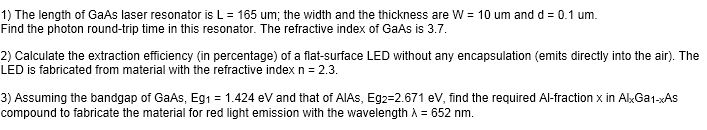 The length of GaAs laser resonator is L = 165 um;