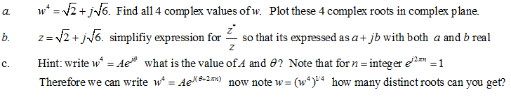 w4 = root2 + jroot6. Find all 4 complex values of