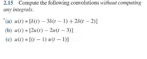 Compute the following convolutions without computi