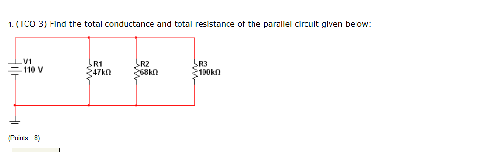(TCO 3) Find the total conductance and total resis