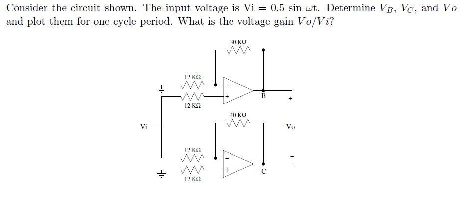 Consider the circuit shown. The input voltage is V